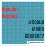 how do i become a social media speaker