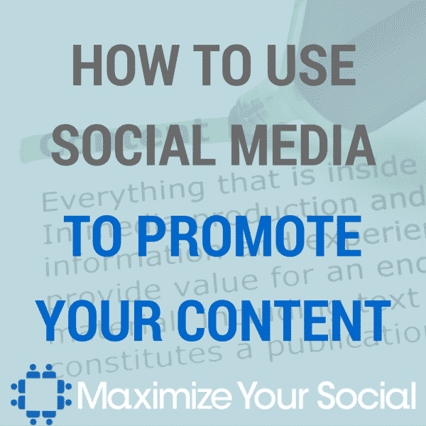 How to Use Social Media to Promote Your Content