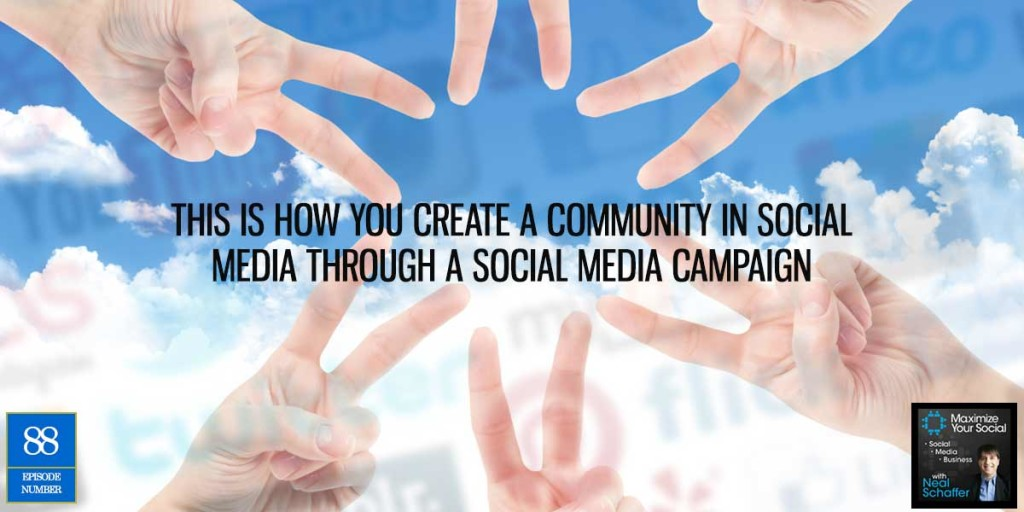 This is How You Create a Community in Social Media through a Social Media Campaign