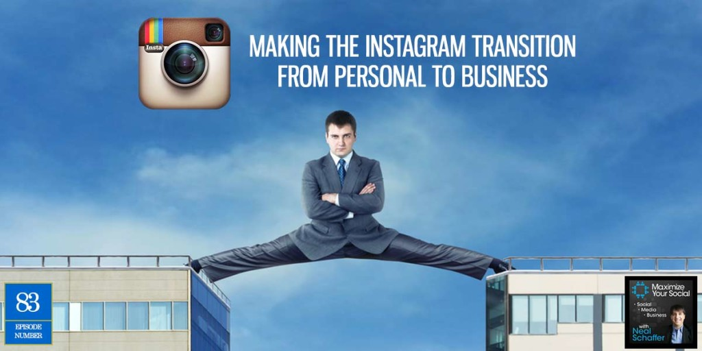 Making the Instagram Transition from Personal to Business