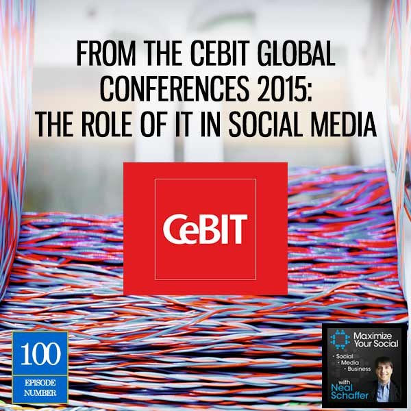 From the CeBIT Global Conferences 2015: The Role of IT in Social Media