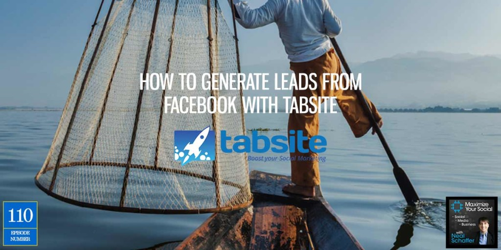 How to Generate Leads from Facebook with TabSite – Podcast Ep. 110
