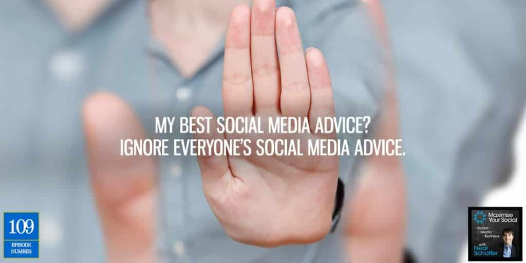 My Best Social Media Advice? Ignore Everyone's Social Media Advice. – Podcast Ep. 109