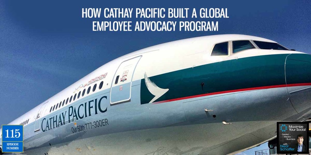 How Cathay Pacific Built a Global Employee Advocacy Program – Podcast Ep. 115