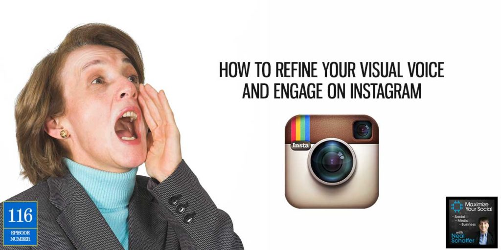 How to Refine Your Visual Voice and Engage on Instagram – Podcast Ep. 116