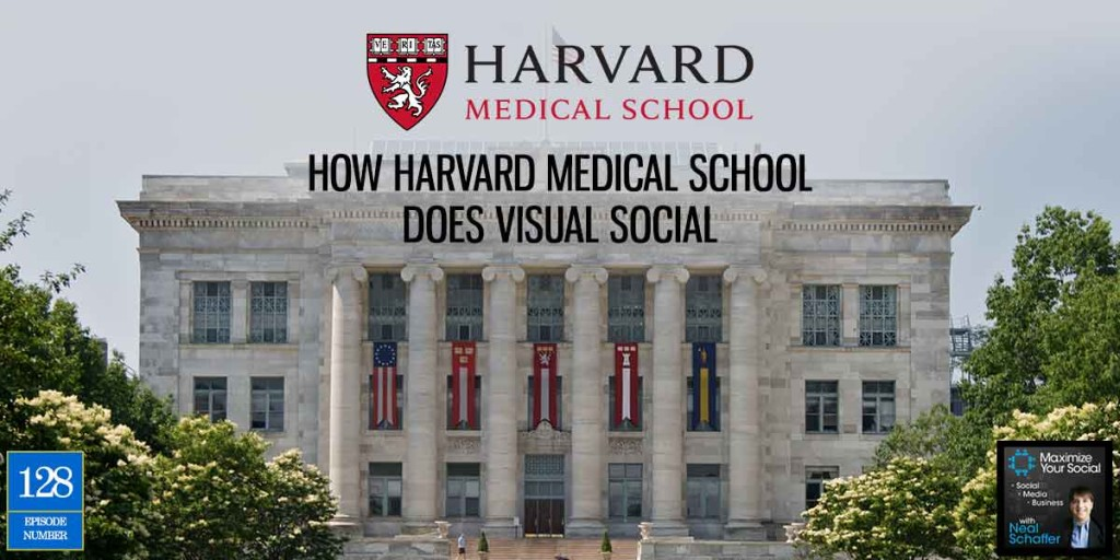 How Harvard Medical School Does Visual Social – Podcast Ep. 128