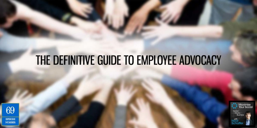 The Definitive Guide to Employee Advocacy – Podcast Ep. 69